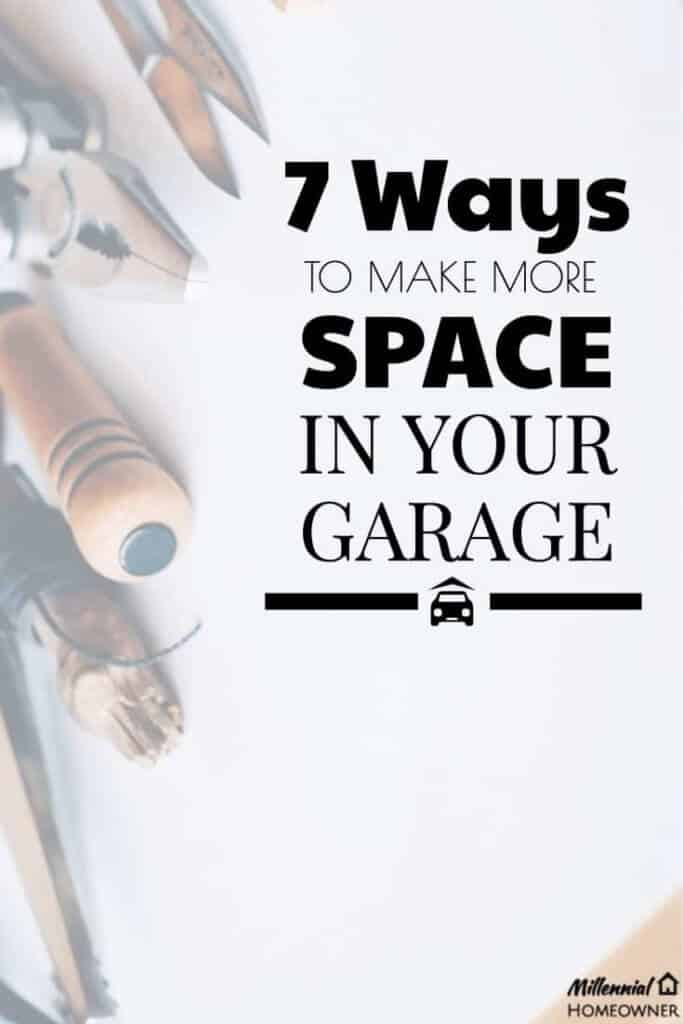 ways to make more space in your garage millennial homeowner 21340 | ways to make more space in your garage 683x1024