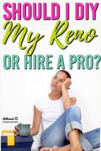 should i DIY my reno or hire a professional