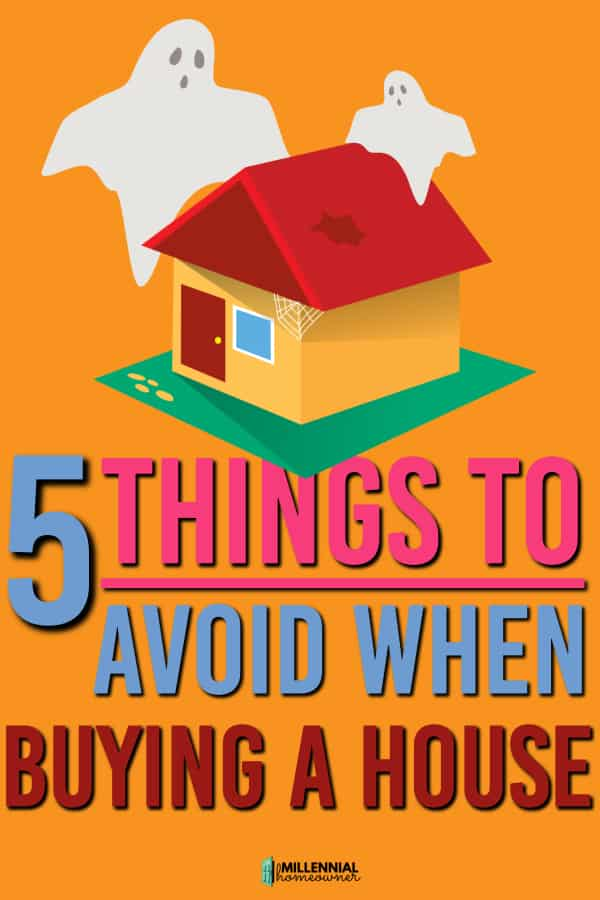 things to avoid buying a house
